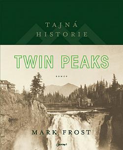Tajná historie Twin Peaks obálka knihy