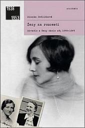 Ženy narozcestí - Divadlo aženy okolo něj 1939-1945
