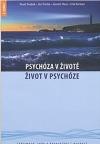 Psychóza v životě - život v psychóze