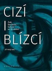 Cizí i blízcí - Židé, literatura, kultura v českých zemích ve 20. století obálka knihy