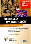 Dogged by bad luck - Pronásledovaní smůlou