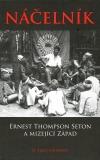 Náčelník - Ernest Thompson Seton a mizející Západ