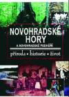Novohradské hory a novohradské podhůří : příroda - historie - život