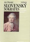 Slovenský Sokrates : Život a dielo Adama Františka Kollára