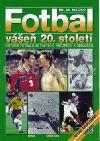 Fotbal vášeň 20. století