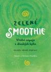 Zelené Smoothie - vitální nápoje z divokých bylin