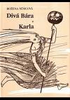 Divá Bára / Karla