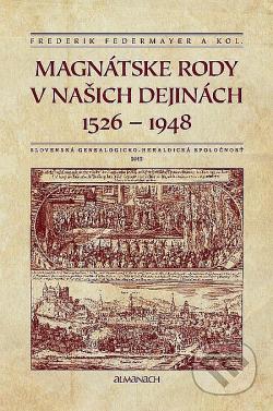 Magnátske rody v našich dejinách : 1526-1948 : almanach Slovenskej genealogicko-heraldickej spoločnosti obálka knihy