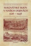 Magnátske rody v našich dejinách : 1526-1948 : almanach Slovenskej genealogicko-heraldickej spoločnosti