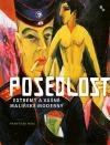 Posedlost - Extrémy a vášně malířské moderny