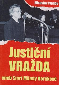 Justiční vražda aneb smrt Milady Horákové obálka knihy