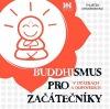 Buddhismus pro začátečníky v otázkách a odpovědích