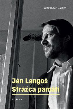 Ján Langoš. Strážca pamäti obálka knihy