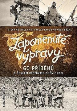 Zapomenuté výpravy - 60 příběhů o českém cestovatelském srdci obálka knihy