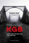 Přisluhovači KGB - Moskevští špioni, spící agenti a vrazi v době studené války