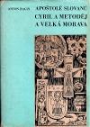 Apoštolové slovanů Cyril a Metoděj a Velká Morava