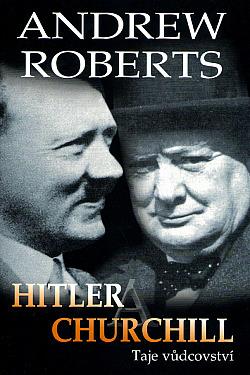 Hitler a Churchill: Taje vůdcovství obálka knihy