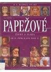 Papežové. Život a vláda. Od sv. Petra k Janu Pavlu II.