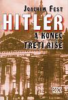 Hitler a konec Třetí říše: historická skica