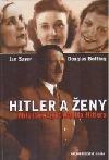 Hitler a ženy : milostný život Adolfa Hitlera