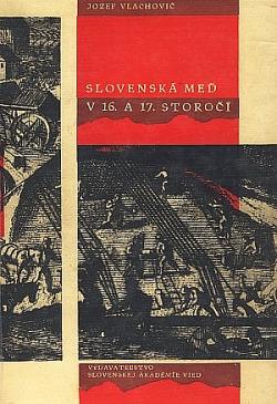 Slovenská meď v 16. a 17. storočí