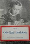 Odvážná školačka