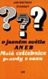 Pyj v jasném světle aneb Malá cvičebnice pravdy v sexu
