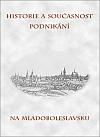 Historie a současnost podnikání na Mladoboleslavsku