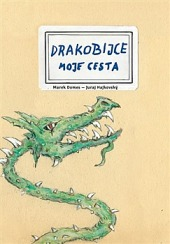 Drakobijce: Moje cesta obálka knihy
