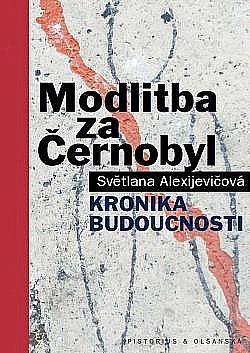 Modlitba za Černobyl - kronika budoucnosti obálka knihy