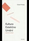 Kultura, estetično, umění : pojmové variace