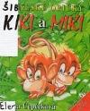 Šibalské opičky KIKI a MIKI