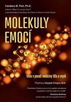 Molekuly emocí - Věda v pozadí medicíny těla a mysli obálka knihy