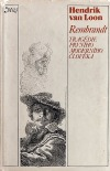 Rembrandt - Tragédie prvního moderního člověka