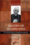 Uzavírám vás do svého srdce - životopis Josefa kardinála Berana