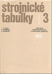 Strojnické tabulky 3 - Základní strojní součásti a montážní jednotky obálka knihy