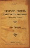 Cirkevné pomery katolíckych Slovákov v niekdajšom Uhorsku