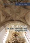 Hradní kaple III. Doba poděbradská a jagellonská