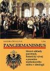 Pangermanismus. Ideové základy pan-hnutí, historický vývoj a proměna myšlenkového směru v ideologii