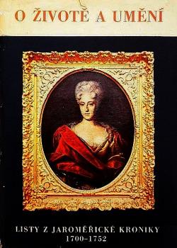O životě a umění : listy z jaroměřické kroniky 1700-1752 obálka knihy