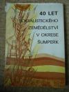 40 let socialistického zemědělství v okrese Šumperk