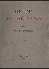 Dějiny královského města Pelhřimova a jeho okolí. Díl. 1, Doba předhusitská
