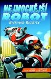 Nejmocnější robot Rickyho Ricotty