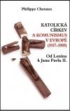 Katolická církev a komunismus v Evropě (1917–1989) - Od Lenina k Janu Pavlu II.