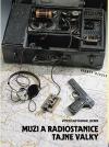 Muži a radiostanice tajné války