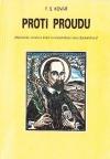 Proti proudu - historický román [o knězi a mučedníkovi Janu Sarkandrovi]