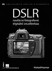 DSLR, naučte se fotografovat digitální zrcadlovkou obálka knihy