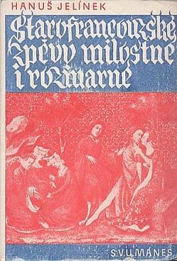 Starofrancouzské zpěvy milostné i rozmarné obálka knihy