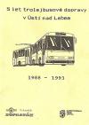 5 let trolejbusové dopravy v Ústí nad Labem