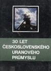 30 let Československého uranového průmyslu